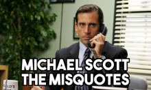 Michael Scott: The Misquotes